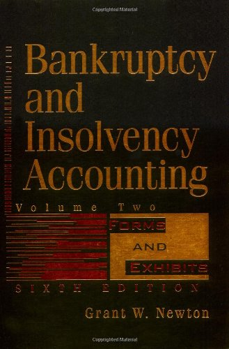 Bankruptcy and Insolvency Accounting, Volume 2, Forms and Exhibits, 6th Edition