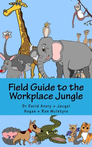Field Guide to the Workplace Jungle