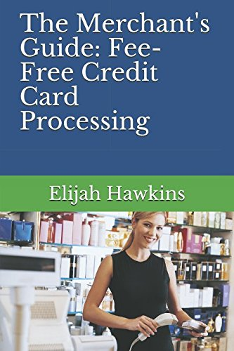 The Merchant's Guide: Fee-Free Credit Card Processing