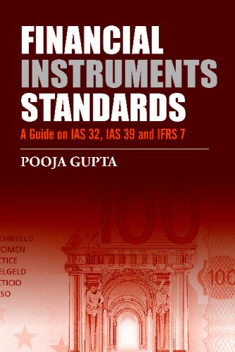 Financial Instruments Standards: A Guide on IAS 32, IAS 39 and IFRS 7
