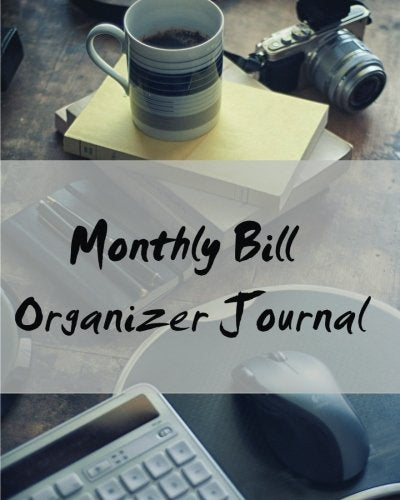 Monthly Bill Organizer Journal (Monthly Bill Organizers) (Volume 4)