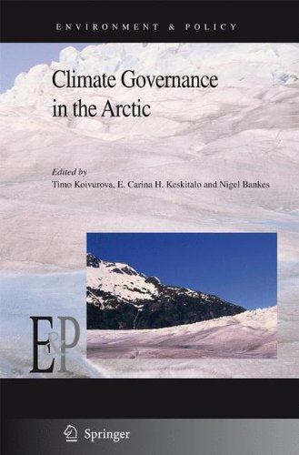 Climate Governance in the Arctic (Environment & Policy)
