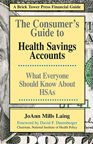CONSUMERS GUIDE TO HSAS (Brick Tower Press Financial Guide)