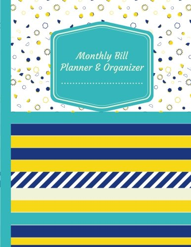 Monthly Bill Planner & Organizer: Budget Planning Journal, Budget Saver, Financial Planner Record Book