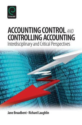 Accounting Control and Controlling Accounting: Interdisciplinary and Critical Perspectives