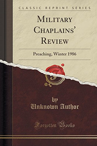Military Chaplains' Review: Preaching, Winter 1986 (Classic Reprint)