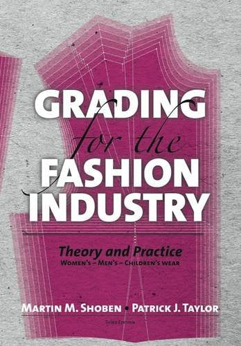 Grading for the Fashion Industry: The Theory and Practice