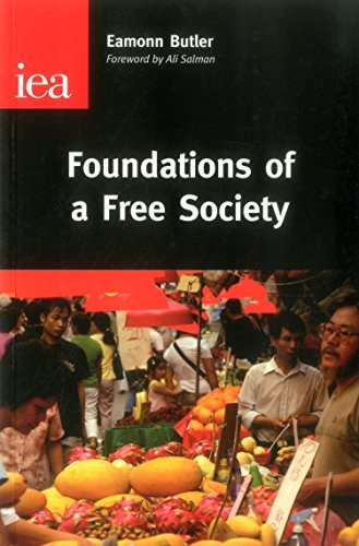 Foundations of a Free Society (Institute of Economic Affairs: Occasional Papers)