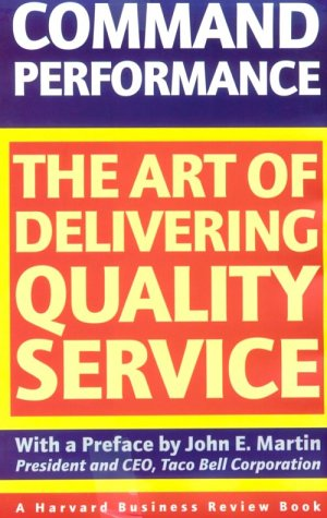 Command Performance: The Art of Delivering Quality Service (Harvard Business Review Book)