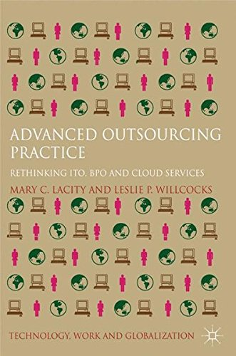 Advanced Outsourcing Practice: Rethinking ITO, BPO and Cloud Services (Technology, Work and Globalization)