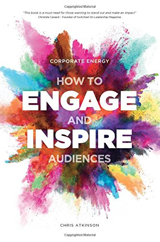 Corporate Energy: How to Engage and Inspire Audiences