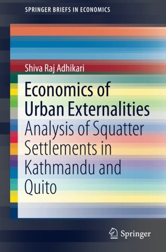 Economics of Urban Externalities: Analysis of Squatter Settlements in Kathmandu and Quito (SpringerBriefs in Economics)