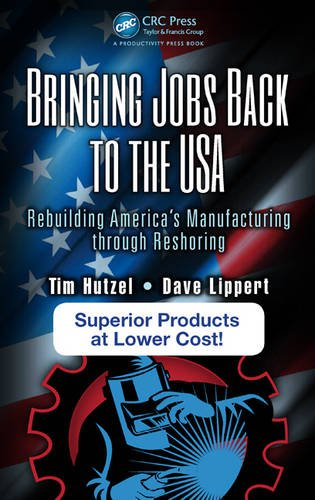 Bringing Jobs Back to the USA: Rebuilding America's Manufacturing through Reshoring