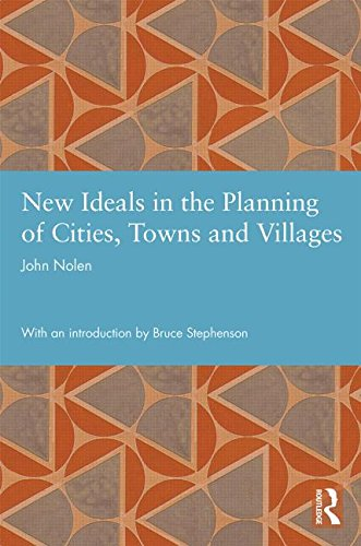 New Ideals in the Planning of Cities, Towns and Villages: Town and City Planner (Classic Reprint)