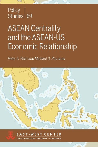 ASEAN Centrality and the ASEAN-Us Economic Relationship (Policy Studies (East-West Center Washington))