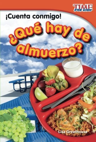 ¡Cuenta conmigo! ¿Qué hay de almuerzo? (Count Me In! What's For Lunch?) (Spanish Version) (TIME FOR KIDS® Nonfiction Readers) (Spanish Edition)