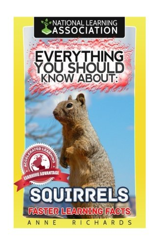 Everything You Should Know About: Squirrels