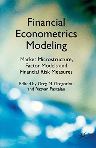 Financial Econometrics Modeling: Market Microstructure, Factor Models and Financial Risk Measures