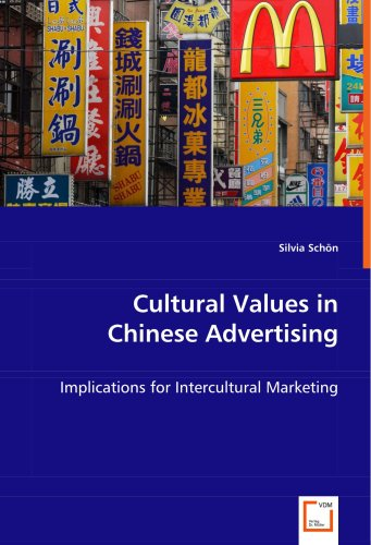 Cultural Values in Chinese Advertising: Implications for Intercultural Marketing