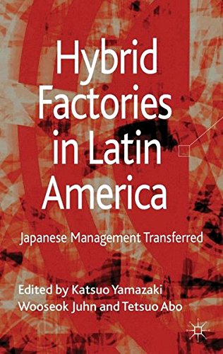Hybrid Factories in Latin America: Japanese Management Transferred