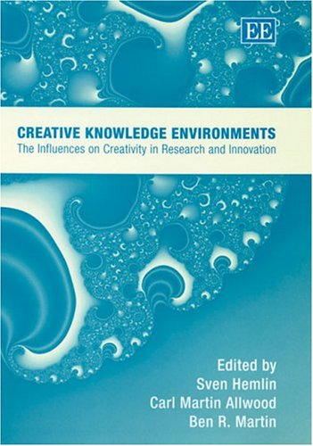 Creative Knowledge Environments: The Influences On Creativity In Research And Innovation
