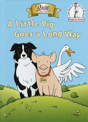 Babe: A Little Pig Goes a Long Way (Beginner Books(R))