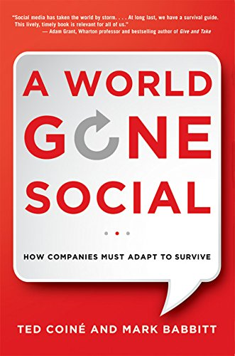 A World Gone Social: How Companies Must Adapt to Survive