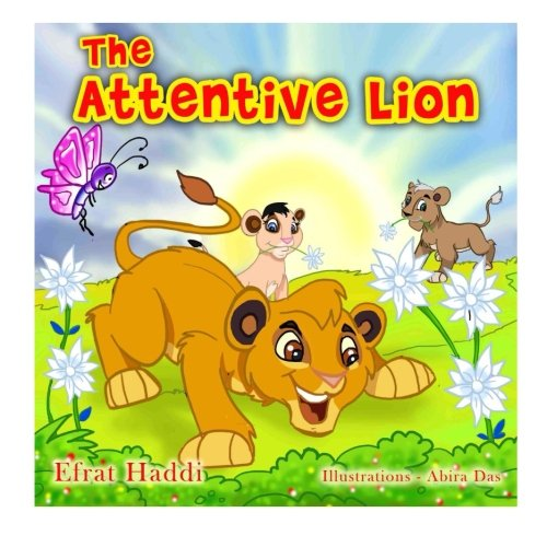 "Children's books : "" The Attentive Lion "",( Illustrated Picture Book for ages 3-8. Teaches your kid the value of being attentive and paying attent"