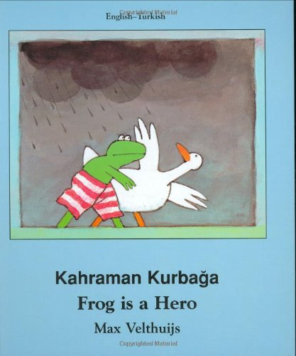Frog Is a Hero (English-Turkish) (Frog series)