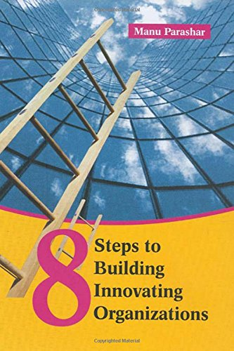 8 Steps to Building Innovating Organizations (Response Books)