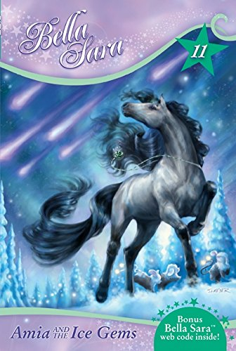 Bella Sara #11: Amia and the Ice Gems