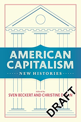 American Capitalism: New Histories (Columbia Studies in the History of U.S. Capitalism)