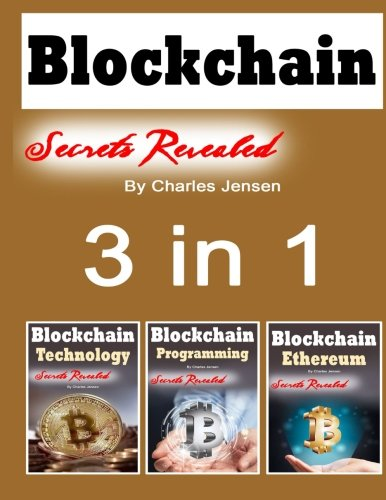 Blockchain: Understanding Financial Technology with Bitcoin and Blockchain 3 in 1