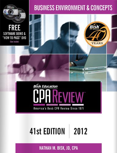 Bisk CPA Review: Business Environment & Concepts - 41st Edition 2012 (Comprehensive CPA Exam Review Business Environment & Concepts) (Cpa ... and