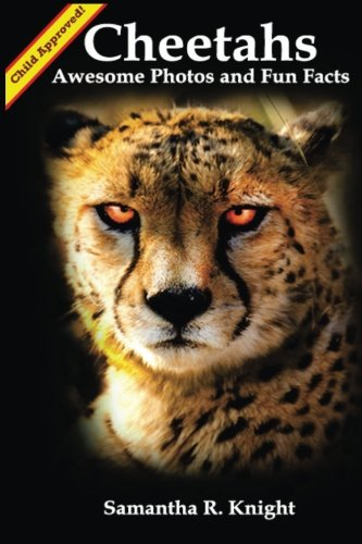 Cheetahs: Awesome Photos and Fun Facts (A Littel Intro to Animals and Nature) (Volume 2)