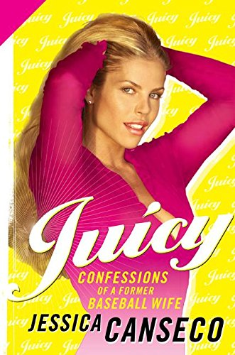 Juicy: Confessions of a Former Baseball Wife