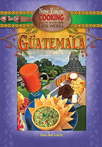 Guatemala (Now You're Cooking)