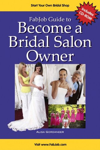 Fabjob Guide to Become a Bridal Salon Owner (FabJob Guides)