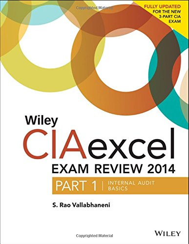 Wiley CIAexcel Exam Review 2014: Part 1, Internal Audit Basics (Wiley CIA Exam Review Series)