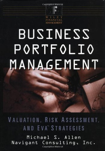 Business Portfolio Management:  Valuation, Risk Assessment, and EVA Strategies