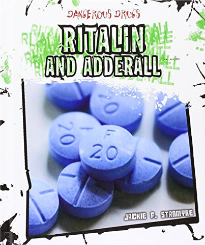 Ritalin and Adderall (Dangerous Drugs)