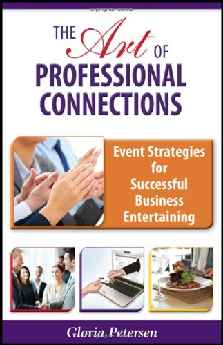 The Art of Professional Connections: Event Strategies for Successful Business Entertaining
