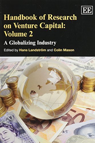 Handbook of Research on Venture Capital, Volume 2: A Globalizing Industry (Handbooks in Venture Capital series)