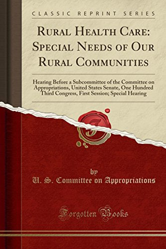 Rural Health Care: Special Needs of Our Rural Communities: Hearing Before a Subcommittee of the Committee on Appropriations, United States Senate,