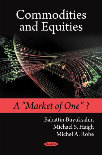 "Commodities and Equities: A ""Market of One""?"