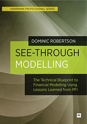 See-Through Modelling: A technical blueprint for financial modelling using lessons learned from PFI (Harriman Professional)
