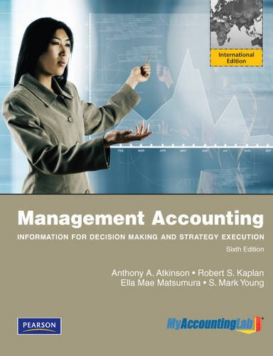 Management Accounting: Information for Decision-Making and Strategy Execution and myAccountingLab with Pearson eText Student Access Code Card for