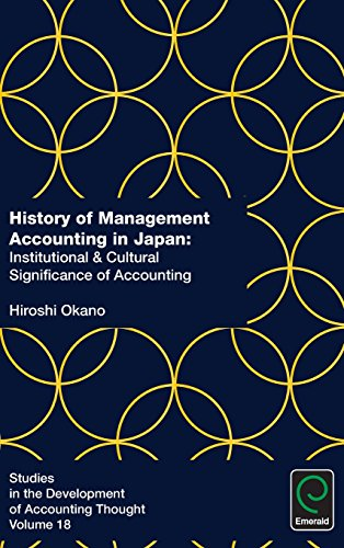 History of Management Accounting in Japan: Institutional & Cultural Significance of Accounting (Studies in the Development of Accounting Thought)