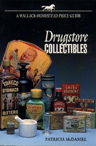 Drugstore Collectibles (Wallace-Homestead Price Guide)