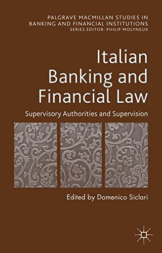 Italian Banking and Financial Law: Supervisory Authorities and Supervision (Palgrave Macmillan Studies in Banking and Financial Institutions)